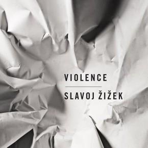 Slavoj ŽiŽek: Sobre a violencia. Seis reflexións marxináis