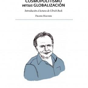 Ulrich Beck. Cosmopolitismo versus Globalización