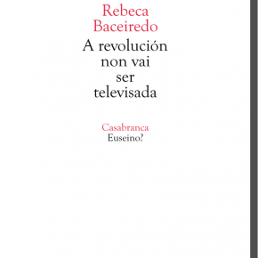 Premio de Ensaio da AELG 2014 · A revolución non vai ser televisada