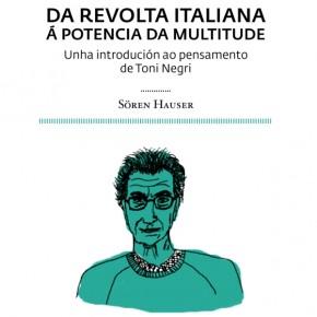 Toni Negri: da revolta italiana á potencia da multitude