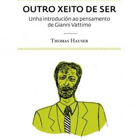 Outro Xeito de ser: unha introducción ó pensamento de Gianni Vattimo