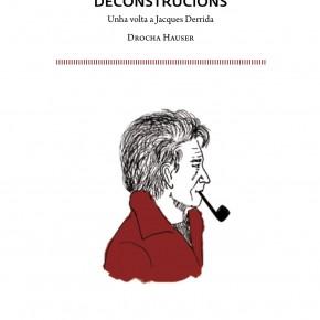 Deconstruccións. Unha volta a Jacques Derrida